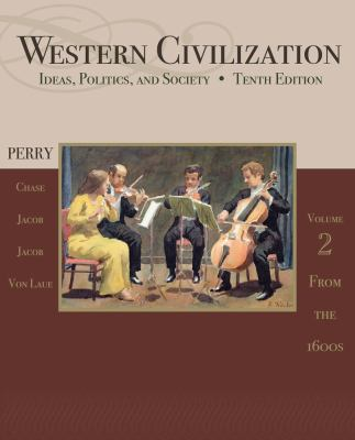 Western Civilization: Ideas, Politics, and Society, Volume II: From 1600