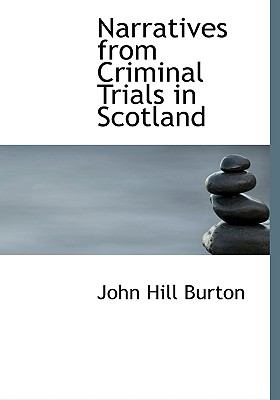 Narratives from Criminal Trials in Scotland