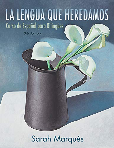 La lengua que heredamos: Curso de Espaol para Bilinges (Spanish Edition)
