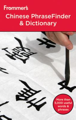 Frommer#8242;sreg; Chinese PhraseFinder and Dictionary