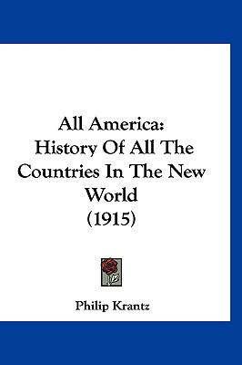 All America: History Of All The Countries In The New World (1915) (Spanish Edition)