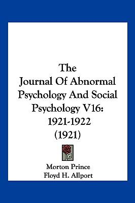 The Journal Of Abnormal Psychology And Social Psychology V16: 1921-1922 (1921)