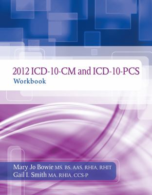 2012 ICD-10-CM and ICD-10-PCS Workbook