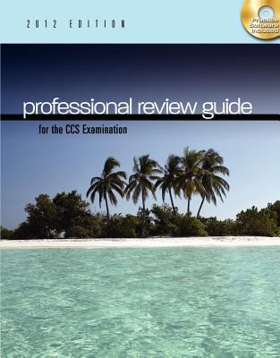 Professional Review Guide for the CCS Examination, 2012 Edition (Book Only)