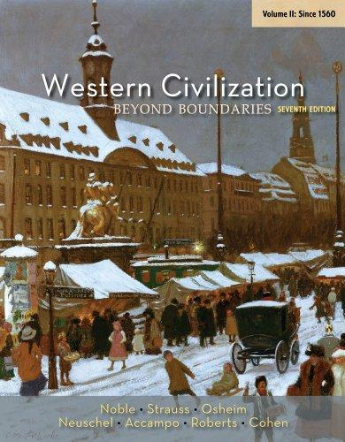 Western Civilization: Beyond Boundaries, Volume II: Since 1560