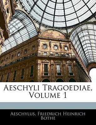 Aeschyli Tragoediae, Volume 1