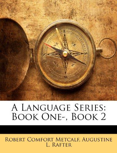 A Language Series: Book One-, Book 2