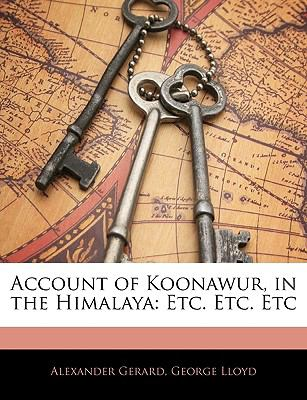 Account of Koonawur, in the Himalaya: Etc. Etc. Etc
