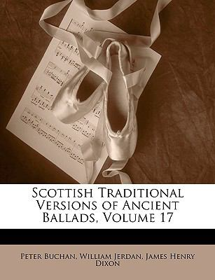 Scottish Traditional Versions of Ancient Ballads, Volume 17