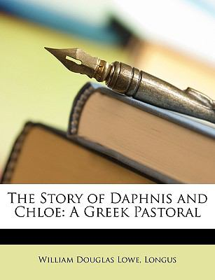 Story of Daphnis and Chloe : A Greek Pastoral