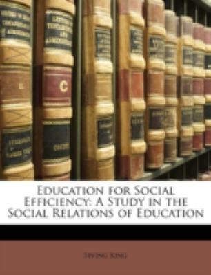 Education for Social Efficiency: A Study in the Social Relations of Education