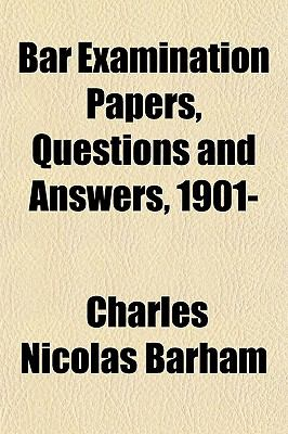 Bar Examination Papers, Questions and Answers, 1901-