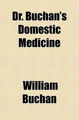 Dr. Buchan's Domestic Medicine