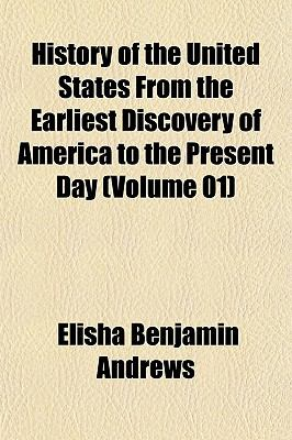 History of the United States From the Earliest Discovery of America to the Present Day (Volume 01)