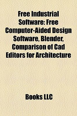 Free Industrial Software : Free Computer-Aided Design Software, Blender, Comparison of Cad Editors for Architecture