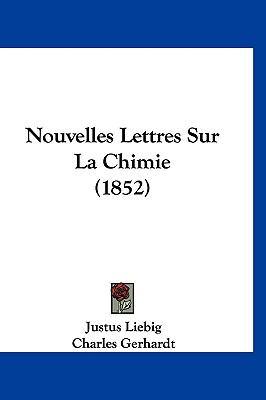 Nouvelles Lettres Sur La Chimie (1852) (French Edition)