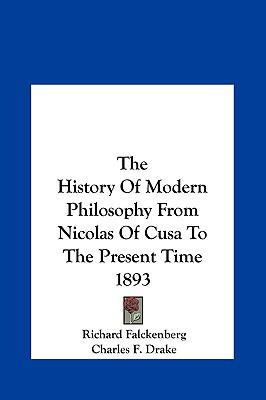 History of Modern Philosophy from Nicolas of Cusa to the Present Time 1893