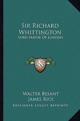 Sir Richard Whittington : Lord Mayor of London