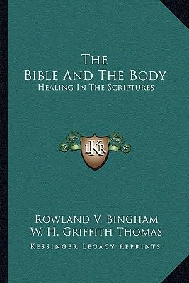 Bible and the Body : Healing in the Scriptures