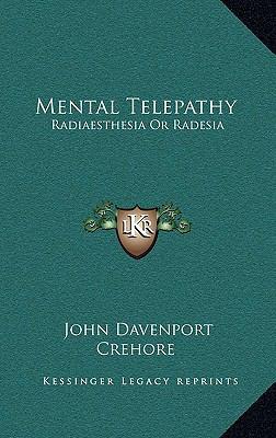 Mental Telepathy : Radiaesthesia or Radesia