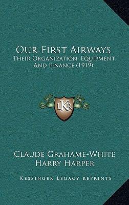 Our First Airways : Their Organization, Equipment, and Finance (1919)