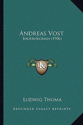 Andreas Vost : Bauernroman (1906)