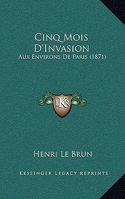 Cinq Mois D'Invasion : Aux Environs de Paris (1871)