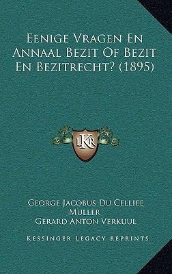 Eenige Vragen en Annaal Bezit of Bezit en Bezitrecht?