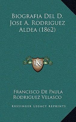 Biografia Del D Jose a Rodriguez Aldea