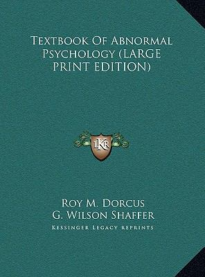 Textbook Of Abnormal Psychology (LARGE PRINT EDITION)