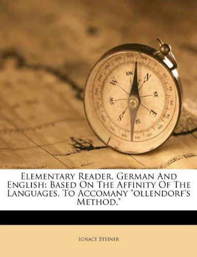 Elementary Reader, German And English: Based On The Affinity Of The Languages, To Accomany