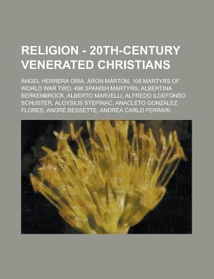 Religion-Wiki - 20th-Century Venerated Christians : Angel Herrera Oria, Aron M�rton, 108 Martyrs of World War Two, 498 Spanish Martyrs, Albertina Berke