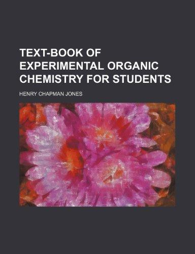 Text-Book of Experimental Organic Chemistry for Students