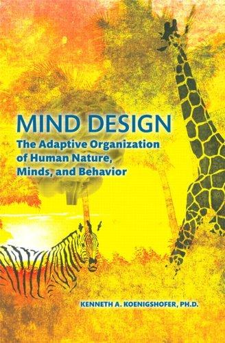 Mind Design: The Adaptive Organization of Human Nature, Minds, and Behavior