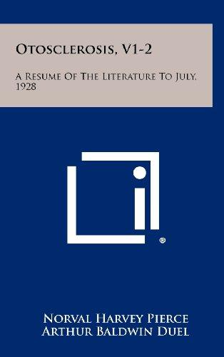 Otosclerosis, V1-2: A Resume of the Literature to July, 1928