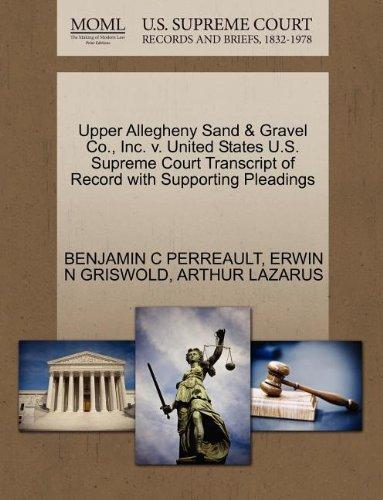Upper Allegheny Sand & Gravel Co., Inc. v. United States U.S. Supreme Court Transcript of Record with Supporting Pleadings