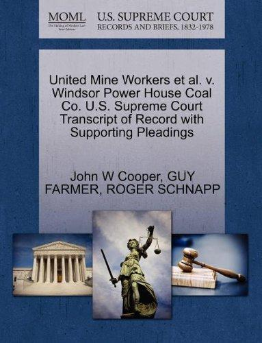 United Mine Workers et al. v. Windsor Power House Coal Co. U.S. Supreme Court Transcript of Record with Supporting Pleadings