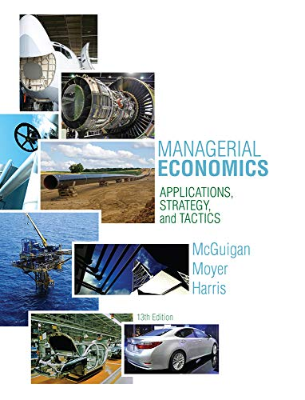 Managerial Economics: Applications, Strategies and Tactics (Upper Level Economics Titles)