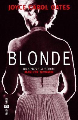 Blonde Una Novela Sobre Marilyn Monroe