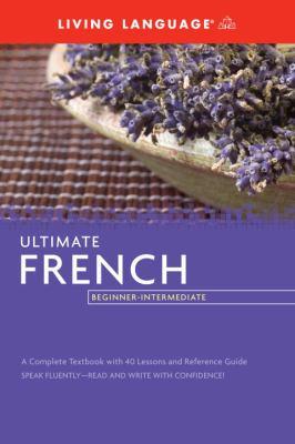 Ultimate French Beginner-Intermediate (BK) (Ultimate Beginner-Intermediate)