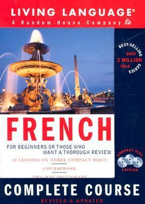 French Complete Course: Basic-Intermediate, Compact Disc Edition (LL(R) Complete Basic Courses) (English and French Edition)