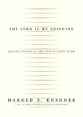 Lord Is My Shepherd The Healing Wisdom of the Twenty-Third Psalm