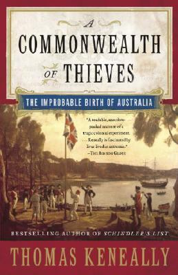 Commonwealth of Thieves The Improbable Birth of Australia