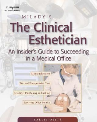 Clinical Esthetician An Insider's Guide to Succeeding in a Medical Office