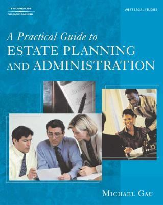 Practical Guide to Estate Planning and Administration