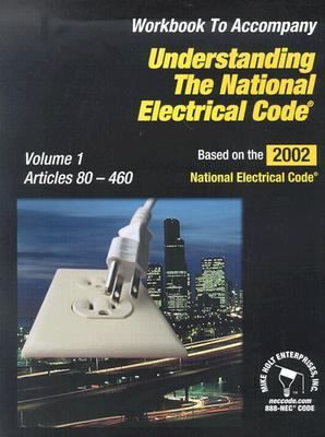 Understanding the National Electrical Code Articles 80 460. Workbook to Accompany