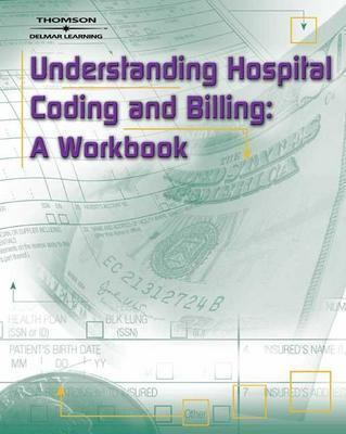 Understanding Hospital Coding And Billing A Worktext