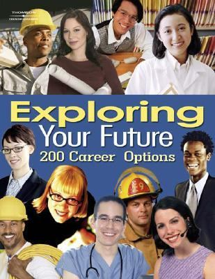 Exploring Your Future 200 Hundred Career Options