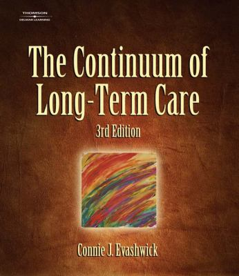 The Continuum of Long-Term Care (Thomson Delmar Learning Series in Health Services Administra)