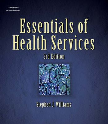 Essentials of Health Services (Delmar Series in Health Services Administration)